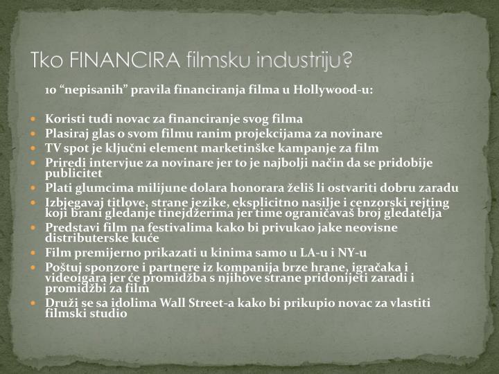 Tko FINANCIRA filmsku industriju?