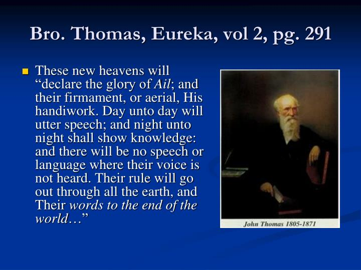 Bro. Thomas, Eureka, vol 2, pg. 291