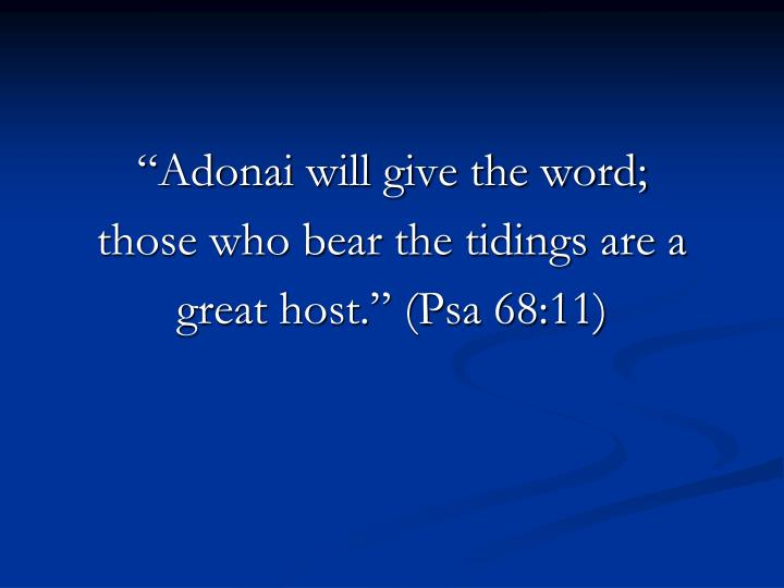 """Adonai will give the word;"