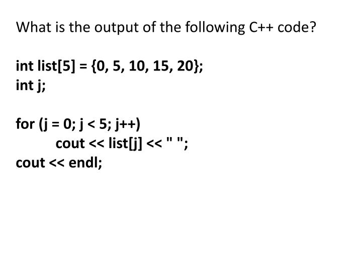 What is the output of the following C++ code?
