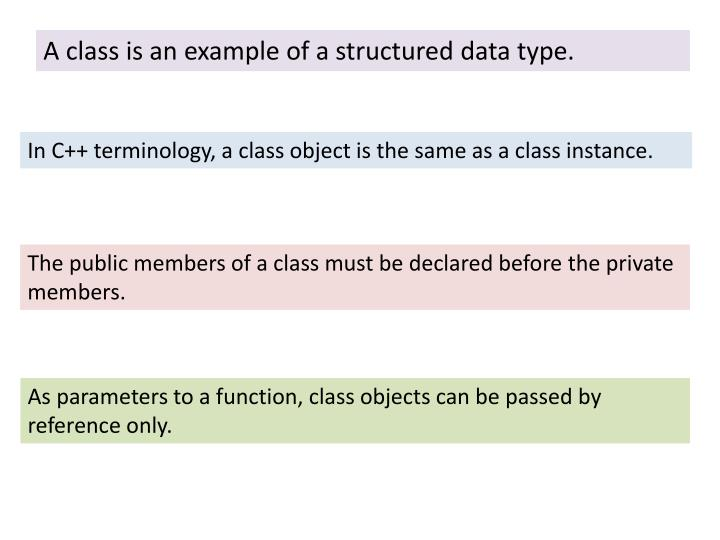 A class is an example of a structured data type.