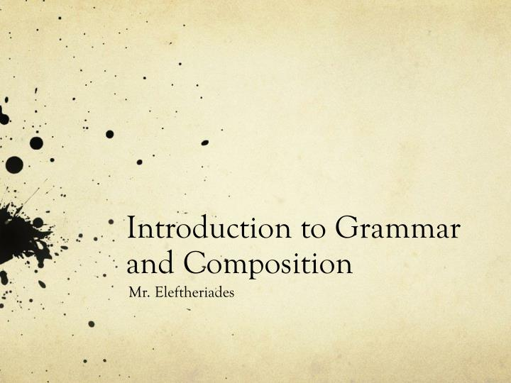 Introduction to grammar and composition