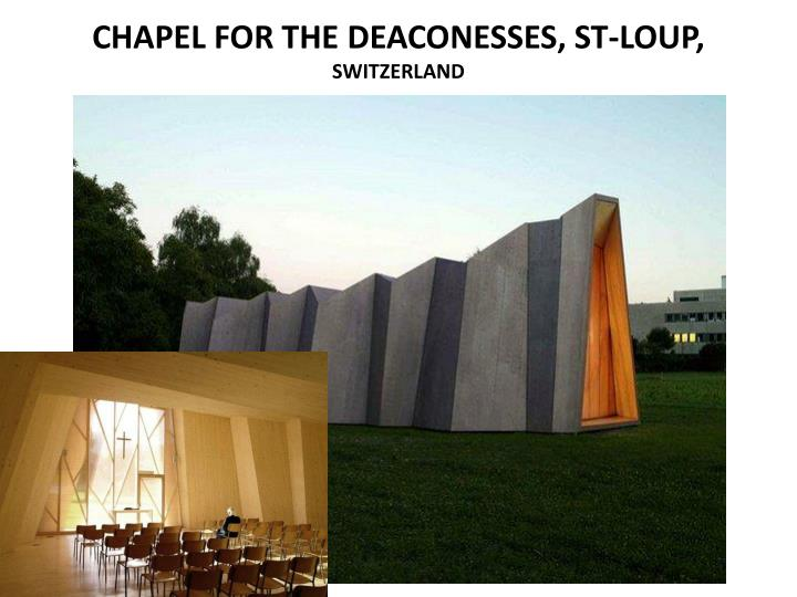 CHAPEL FOR THE DEACONESSES, ST-LOUP,