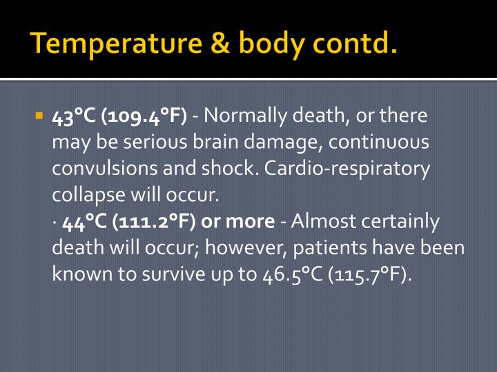 Temperature & body contd.