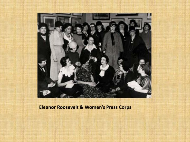 Eleanor Roosevelt & Women's Press Corps