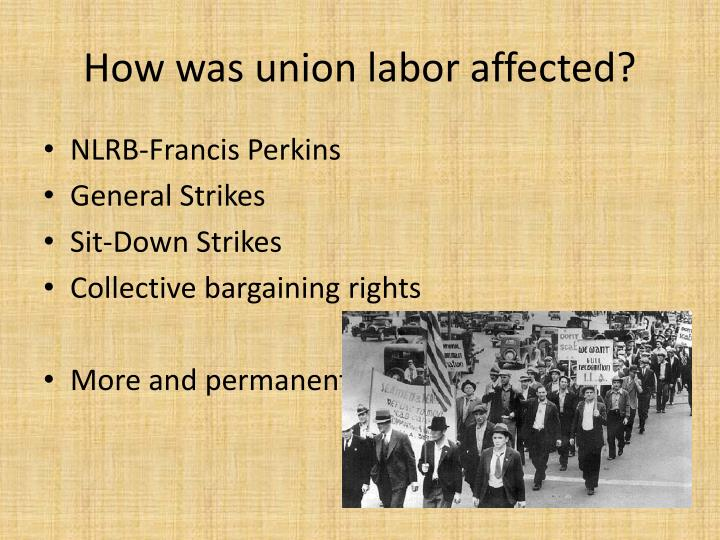 How was union labor affected?
