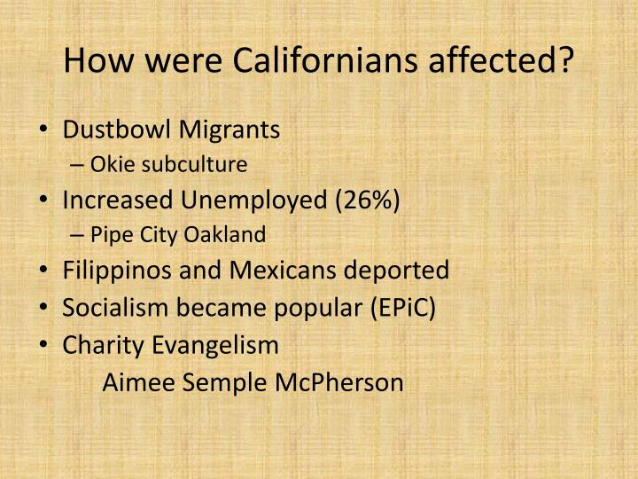 How were Californians affected?
