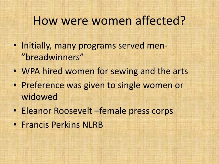 How were women affected?