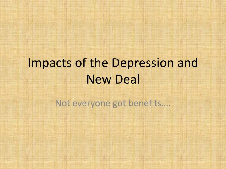 Impacts of the depression and new deal