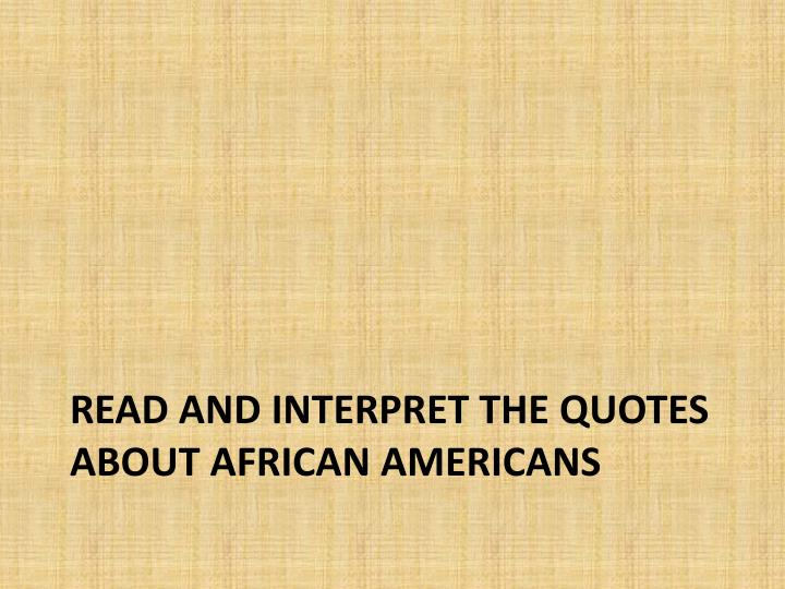 Read and interpret the quotes about African Americans