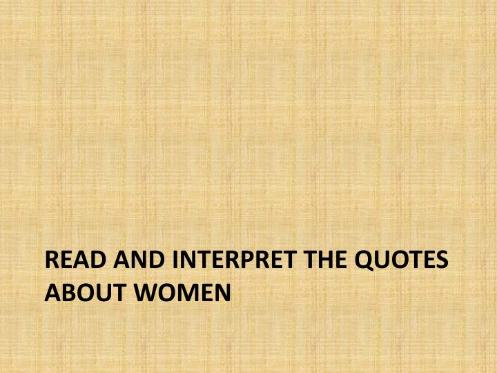 Read and interpret the quotes about women
