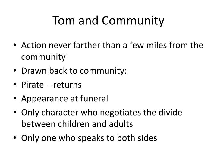 Tom and Community