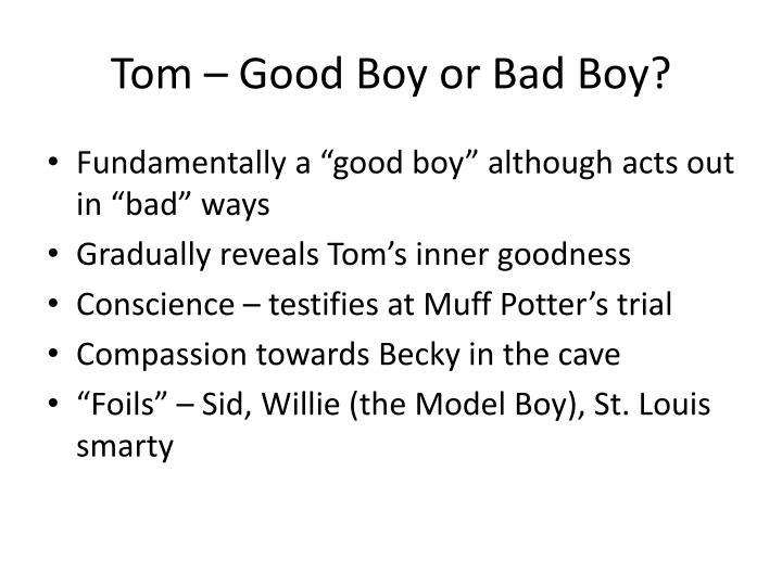 Tom – Good Boy or Bad Boy?