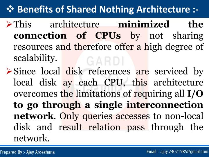Benefits of Shared Nothing Architecture :-