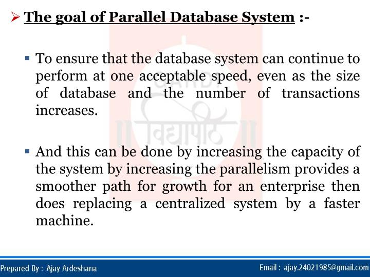 The goal of Parallel Database System