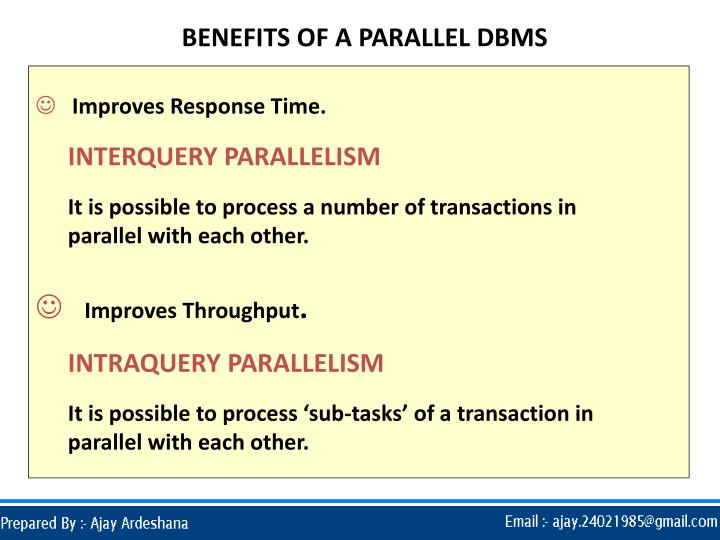 BENEFITS OF A PARALLEL DBMS
