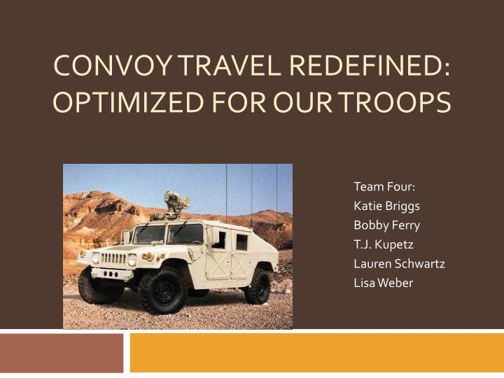 Convoy travel redefined optimized for our troops