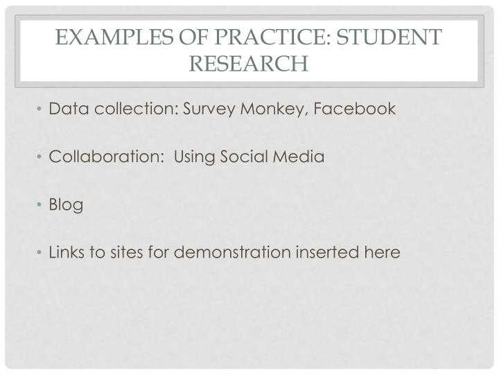 examples of practice: Student research