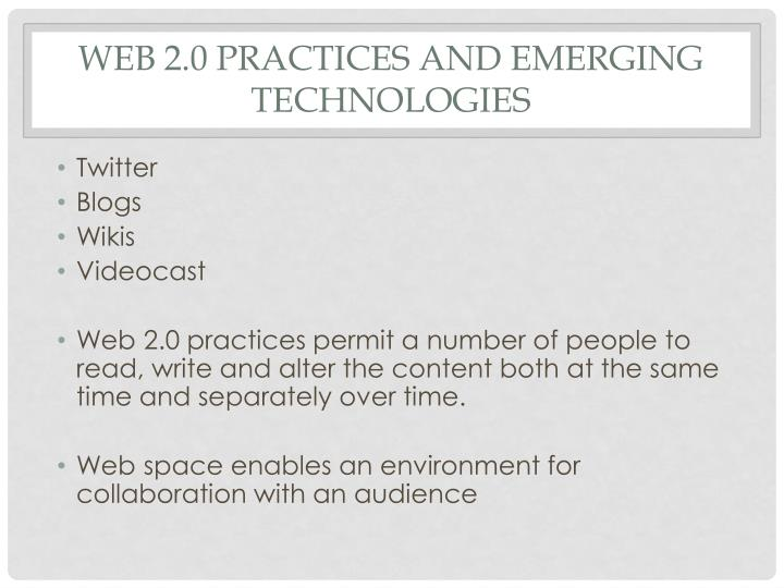 Web 2.0 practices and Emerging Technologies