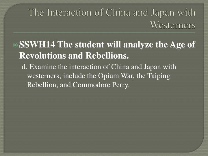 The interaction of china and japan with westerners