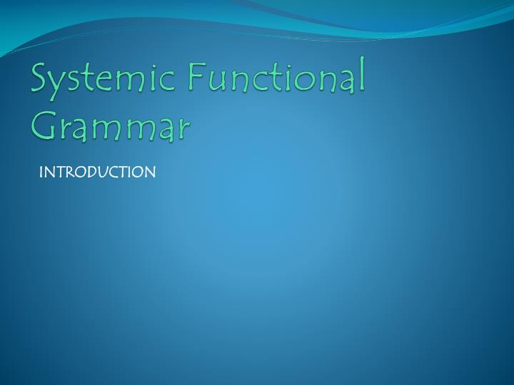 systemic functional grammar Full-text paper (pdf): systemic functional grammar: a first step into the theory.