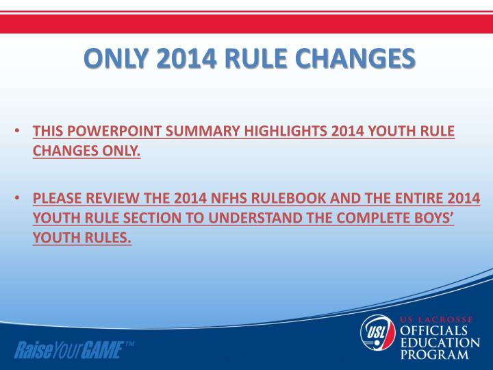 ONLY 2014 RULE CHANGES