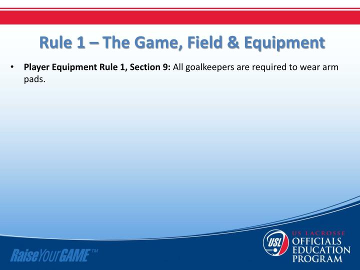 Rule 1 – The Game, Field & Equipment