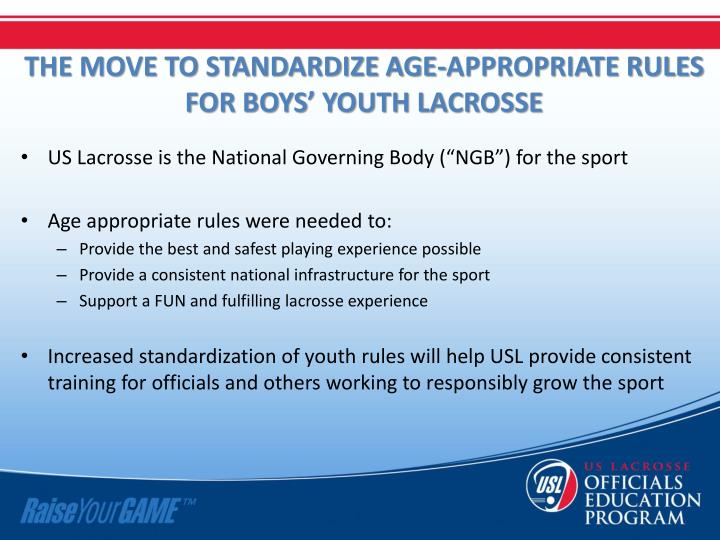 THE MOVE TO STANDARDIZE AGE-APPROPRIATE RULES FOR BOYS' YOUTH LACROSSE