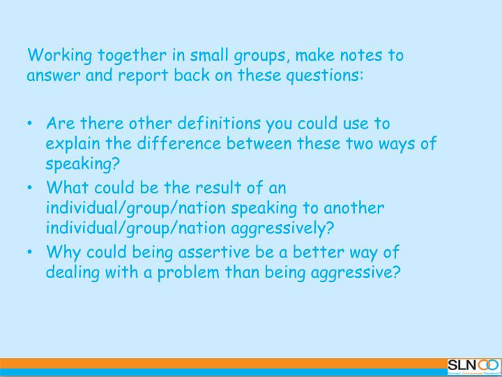 Working together in small groups, make notes to answer and report back on these questions: