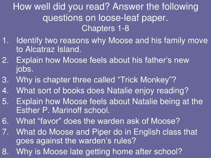 How well did you read answer the following questions on loose leaf paper chapters 1 8