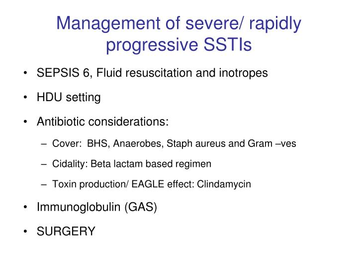 Management of severe/ rapidly progressive SSTIs