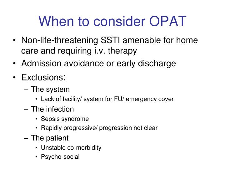 When to consider OPAT