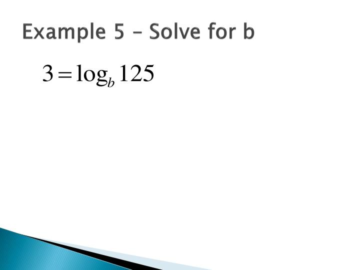 Example 5 – Solve for b