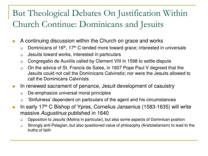 But Theological Debates On Justification Within Church Continue: Dominicans and Jesuits