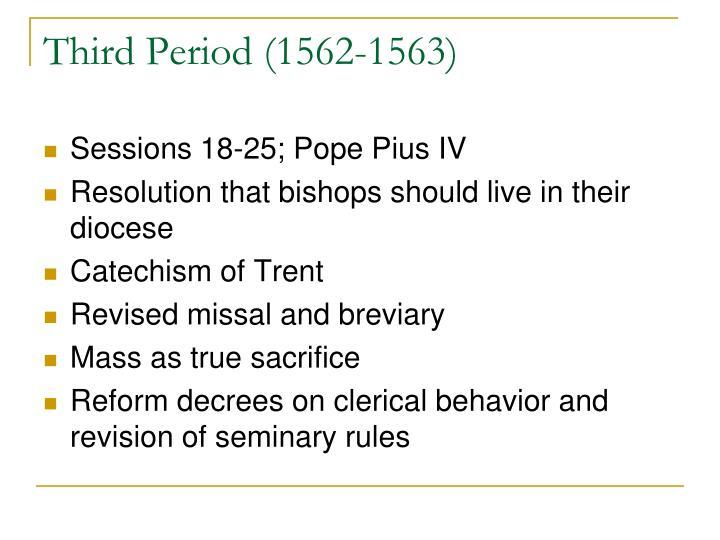 Third Period (1562-1563)