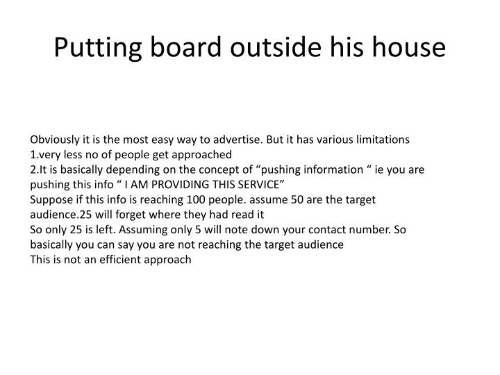 Putting board outside his house