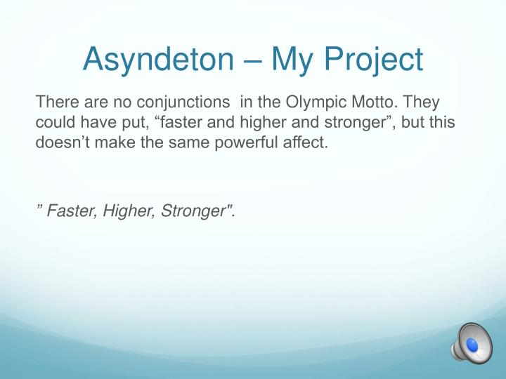 Asyndeton – My Project