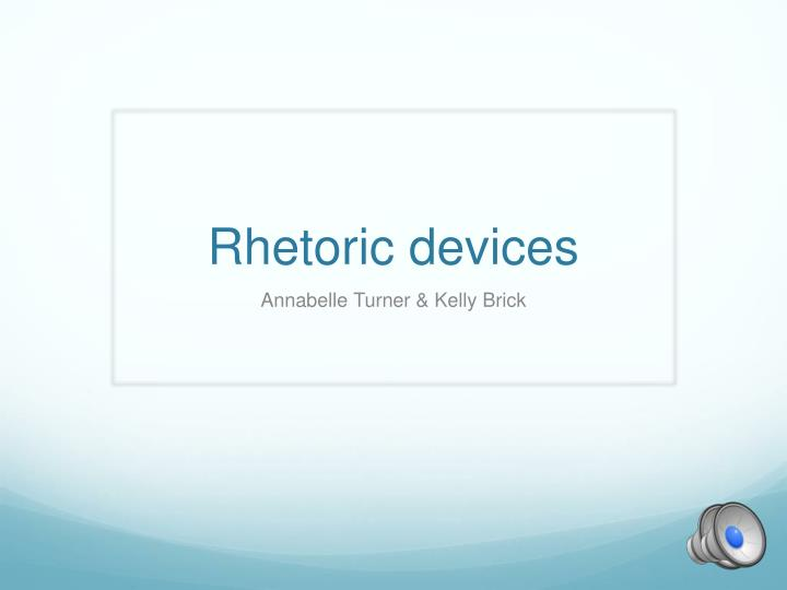 Rhetoric devices