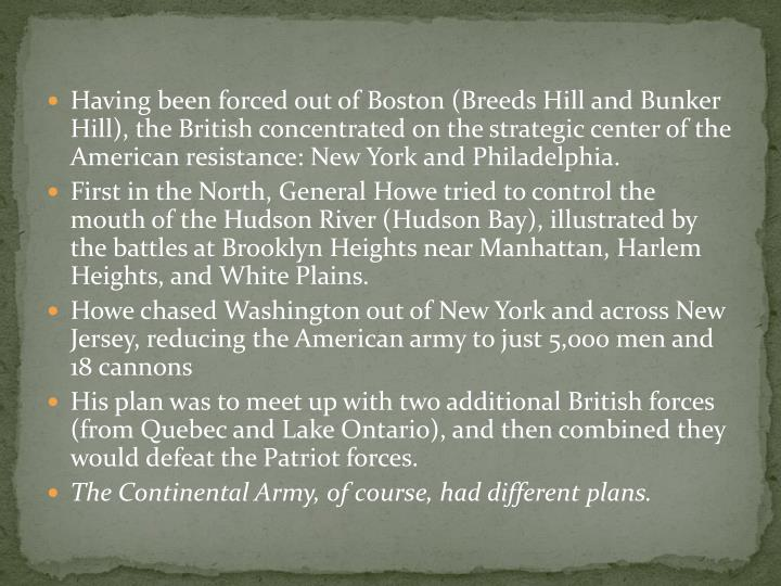 Having been forced out of Boston (Breeds Hill and Bunker Hill), the British concentrated on the stra...
