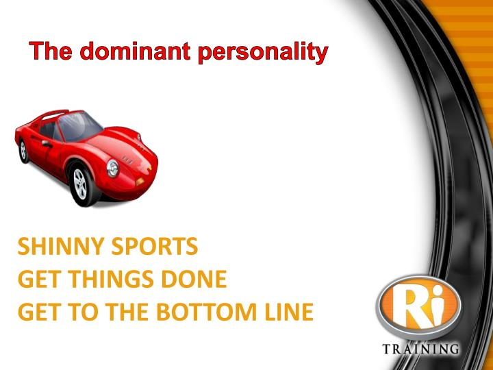 The dominant personality