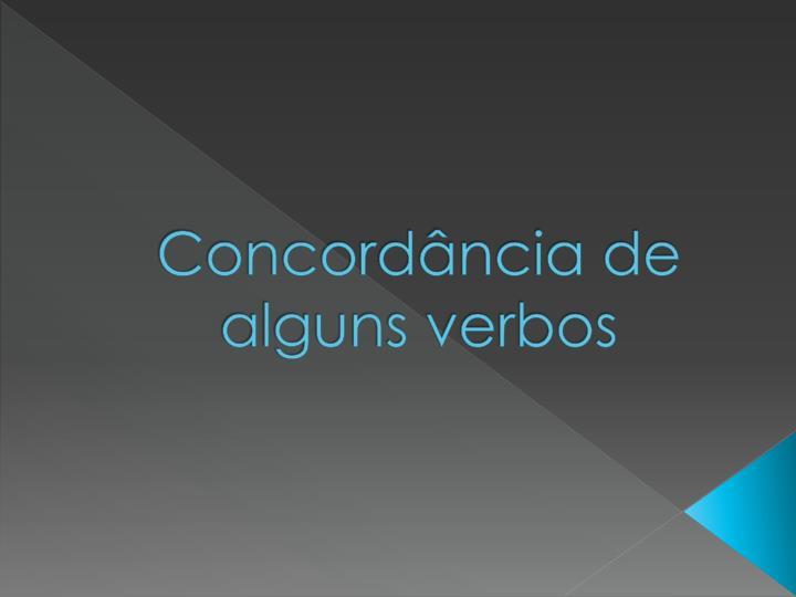 Concordância de alguns verbos