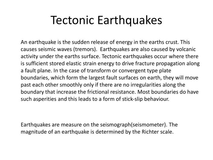 Tectonic earthquakes
