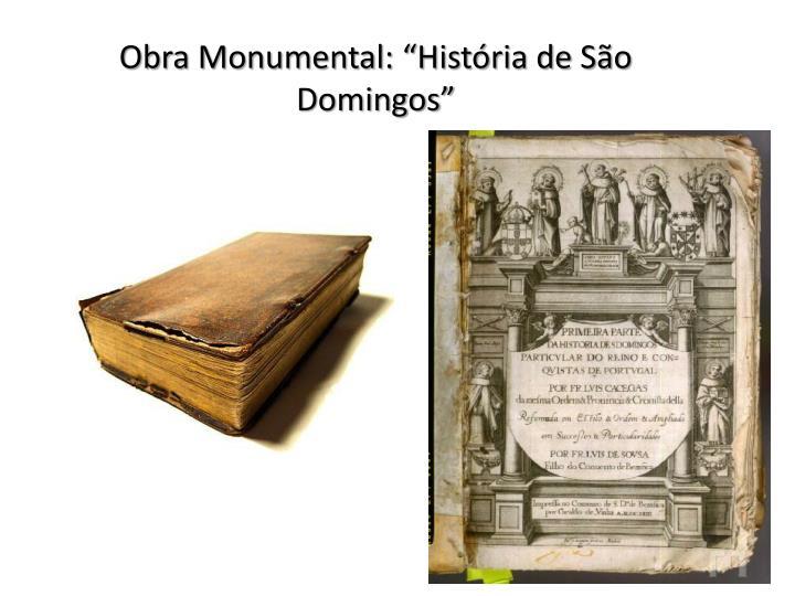 """Obra Monumental: """"História de São Domingos"""""""