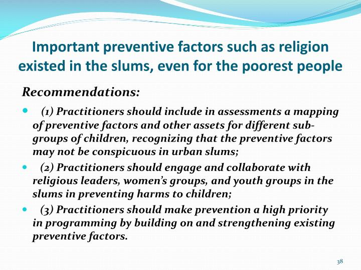 Important preventive factors such as religion existed in the slums, even for the poorest people