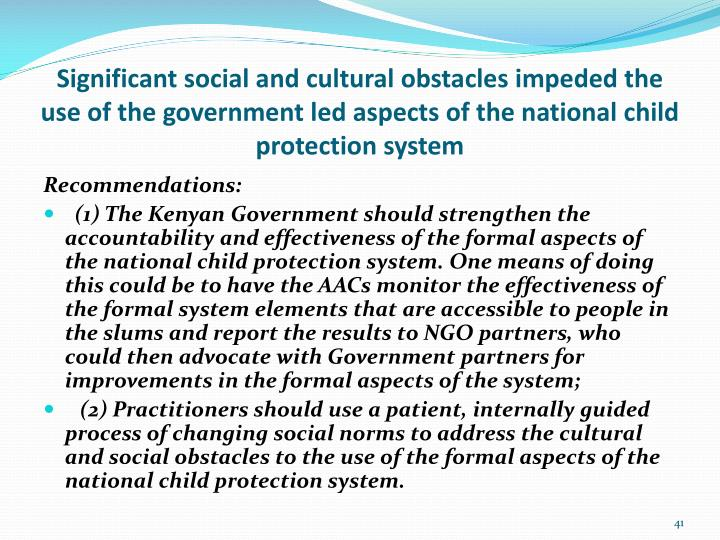 Significant social and cultural obstacles impeded the use of the government led aspects of the national child protection system