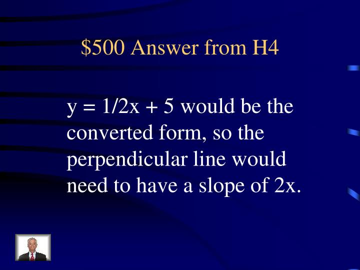 $500 Answer from H4