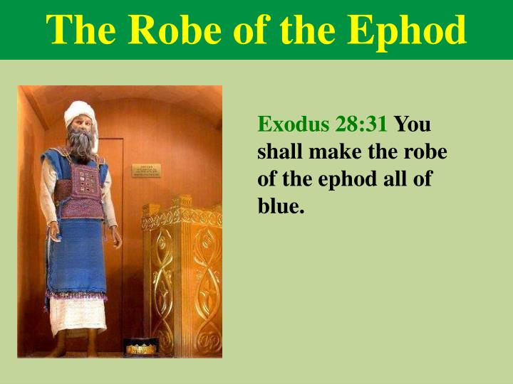 The Robe of the Ephod
