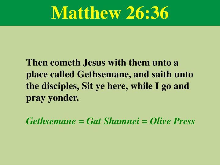 Matthew 26:36