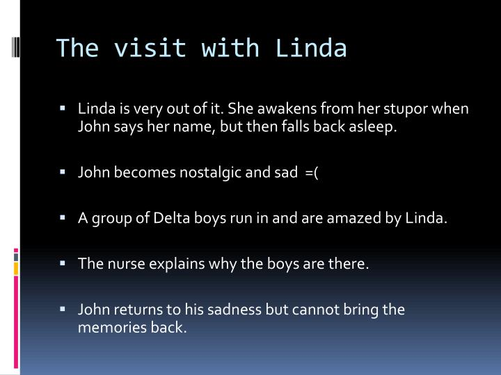 The visit with Linda