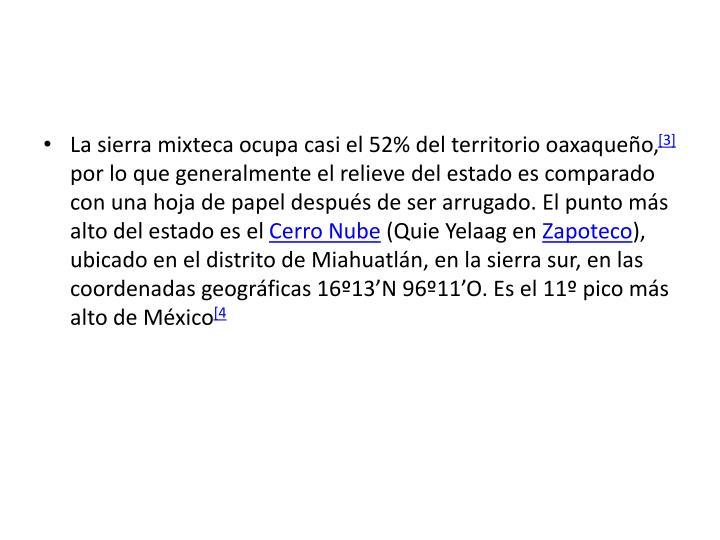 La sierra mixteca ocupa casi el 52% del territorio oaxaqueño,